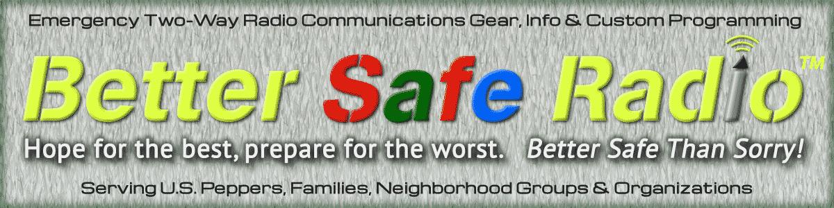 BetterSafeRadio.com – Emergency Two-Way Radio Communications Gear, Info and Custom Programming