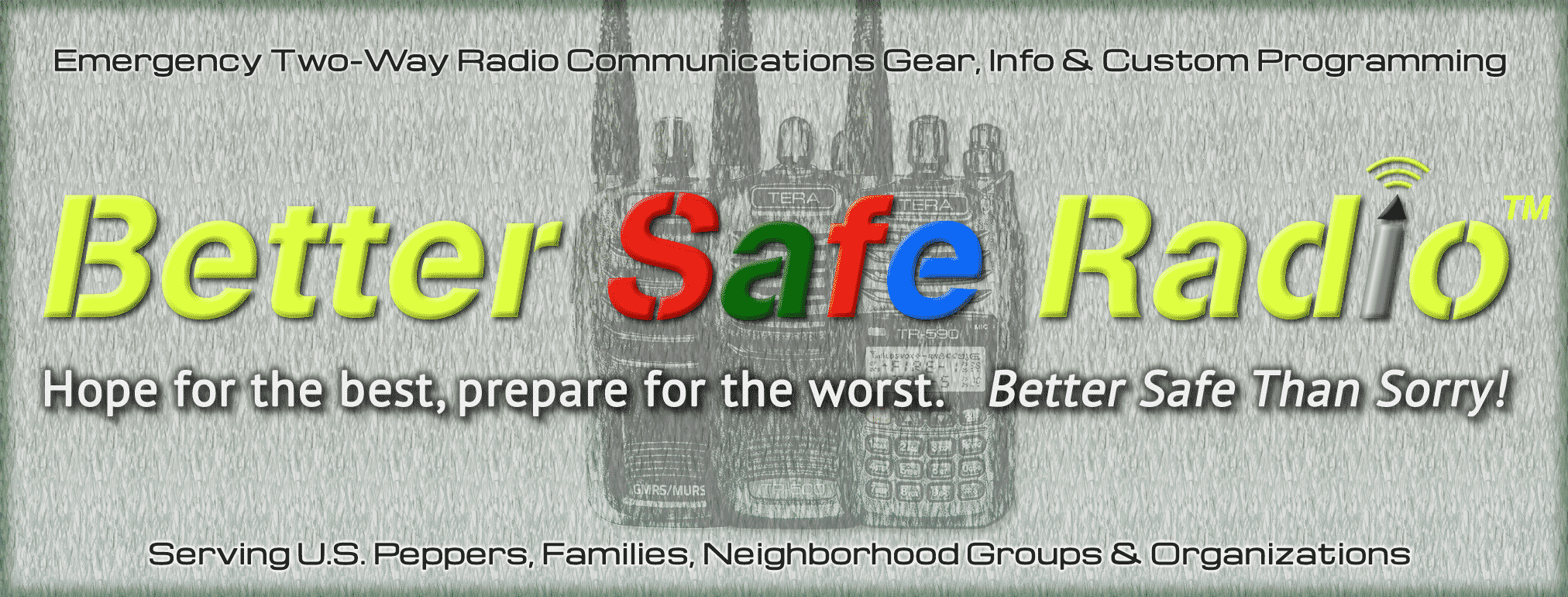 BetterSafeRadio.com – Emergency Two-Way Radio Communications Gear, Info and Custom Programming