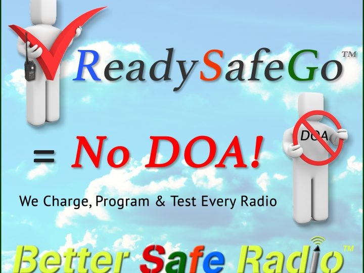 ReadySafeGo™ Means Your Two-Way Radio Is Good To Go!